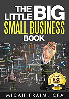 The Little Big Small Business Book by [Fraim, Micah]