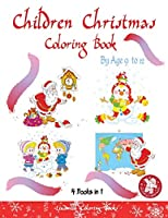 childrens christmas coloring books by age 9 to 12: (4 books in 1) - 200 Christmas Coloring pages Christmas. Coloring books for children and schoolchildren. Decorate Santa Claus, a Christmas tree stickers Merry Christmas with Christmas coloring books