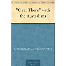 """Over There"" with the Australians"