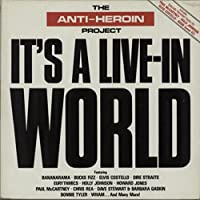 it's a live-in world  / the anti-heroin project