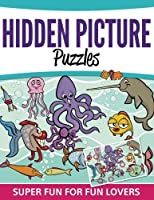 Hidden Picture Puzzles: Super Fun For Fun Lovers [並行輸入品]