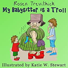 My Babysitter is a Troll (Smelly Trolls Junior) by [Trevithick, Rosen]
