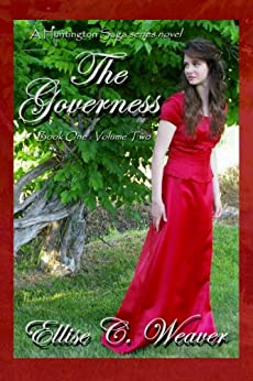 The Governess Volume Two: Book One (A Huntington Saga Series) by [Weaver, Ellise C.]