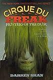 Hunters of the Dusk (Cirque Du Freak: Saga of Darren Shan (PB))