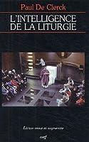 L' intelligence de la liturgie