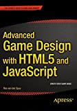 Advanced Game Design with HTML5 and JavaScript