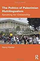 The Politics of Palestinian Multilingualism (The Politics of Language)