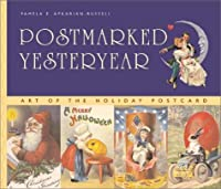 Postmarked Yesteryear: Art of the Holiday Postcard