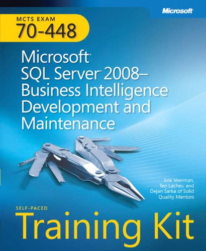 Download MCTS Self-Paced Training Kit (Exam 70-448): Microsoft® SQL Server® 2008 Business Intelligence Development and Maintenance: MCTS Exam 70-448 (Microsoft Press Training Kit) 0735626367