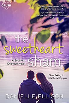 The Sweetheart Sham (Southern Charmed Book 1) by [Ellison, Danielle]