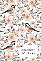 Gratitude Journal: 99 Days Thankful Notebook with 5 Minute Daily Writing Prompts | Spring Flower Bird Design White