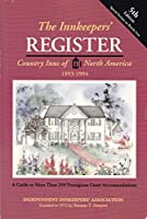 The Innkeepers' Register: Country Inns of North America, 1993-1994