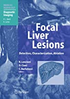 Focal Liver Lesions: Detection, Characterization, Ablation (Medical Radiology)