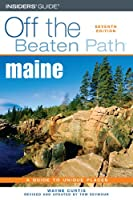 Off the Beaten Path Maine: A Guide to Unique Places (Off the Beaten Path Series)