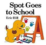 Spot Goes to School (Spot (Prebound))