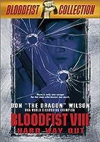 BLOODFIST 8-HARD WAY OUT