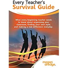 Every Teacher's Survival Guide