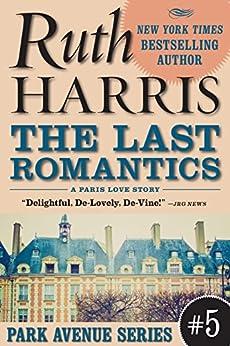 The Last Romantics, A Paris Love Story  (Park Avenue Series, Book #5) by [Harris, Ruth]