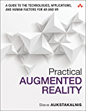 Practical Augmented Reality: A Guide to the Technologies, Applications, and Human Factors for AR and VR (Usability) (English Edition)