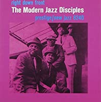 Right Down Front by Modern Jazz Disciples (2013-12-18)