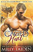 Caged Heat (Blackmeadow Pack)