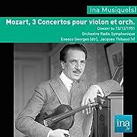 W.A. Mozart, 3 concertos pour violon et orch., Orchestre National de la RTF, Concert du 13/12/1951, Georges Enesco (dir), Jacques Thibaud (violon)