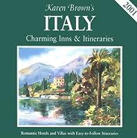 Karen Brown's 2001 Italy: Charming Inns & Itineraries (Karen Brown's Italy. Charming Inns & Itineraries)