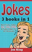 Jokes: 3 Books in 1 - Best Funny Jokes / Best Jokes Ever! / Funny Jokes for All Occasions