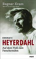 Heyerdahl: Auf dem Floss zum Forscherruhm
