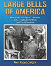 Large Bells Of America: History of Church Bells Fire Bells School Bells Dinner Bells and Their Foundries