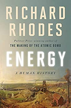 Energy: A Human History by [Rhodes, Richard]