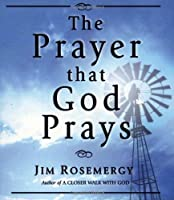 The Prayer That God Prays