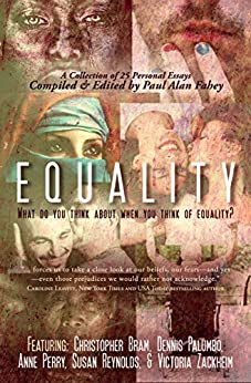 Equality: What Do You Think About When You Think of Equality? by [Fahey, Paul Alan, Reynolds, Susan, Zackheim, Victoria, Bram, Christopher, Palumbo, Dennis, Perry, Anne, Hyde, Catherine Ryan, Abercrombie, Barbara, Allen, Anne R., Burgoine, 'Nathan]