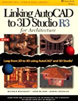 Linking Autocad to 3d Studio R3 for Architecture