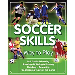 Soccer Skills: Way to Play: an Introductory Step-by-step Guide