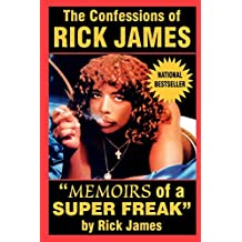 """The Confessions of Rick James: """"Memoirs of a Super Freak"""""""