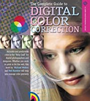 The Complete Guide to Digital Color Correction (Lark Photography Book)