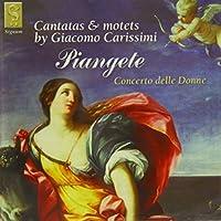 Piangete: Cantatas & Motets