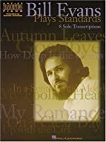 Bill Evans Plays Standards: 8 Solo Transcriptions (Artist Transcriptions)
