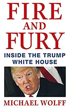 Fire and Fury by [Wolff, Michael]
