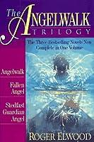 The Angelwalk Trilogy/Angelwalk/Fallen Angel/Stedfast