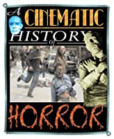 Horror Movies (A Cinematic History of...)
