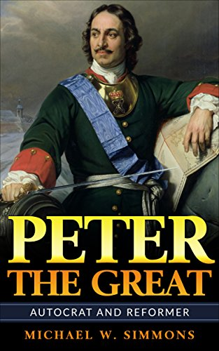Peter The Great: Autocrat And Reformer (English Edition)の詳細を見る