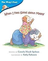 When I Feel Good about Myself (The Way I Feel Books) by Cornelia Maude Spelman(2003-01-01)