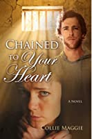 Chained to Your Heart