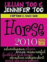 Fortune & Feng Shui 2010 Horse (Lillian Too & Jennifer Too Fortune & Feng Shui)