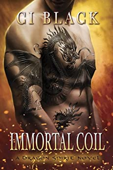 Immortal Coil (A Dragon Spirit Novel Book 1) by [Black, C.I.]