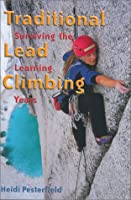 Traditional Lead Climbing: Surviving the Learning Years