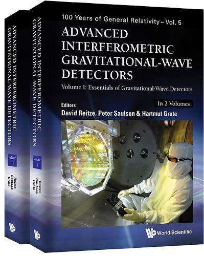 Download Advanced Interferometric Gravitational-wave Detectors: Essentials of Gravitational Wave Detectors / Advanced Ligo, Advanced Virgo and Beyond (100 Years of General Relativity) 9813146079