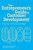 """The Entrepreneur's Guide to Customer Development: A """"Cheat Sheet"""" to the Four Steps to the Epiphany"""
